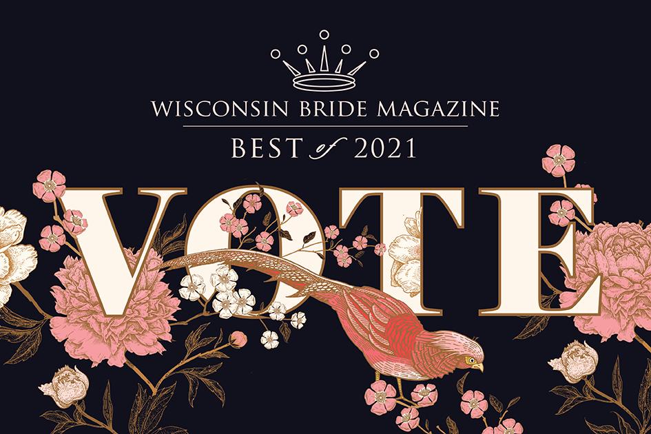 Vote Now for Wisconsin Bride's Best of 2021!